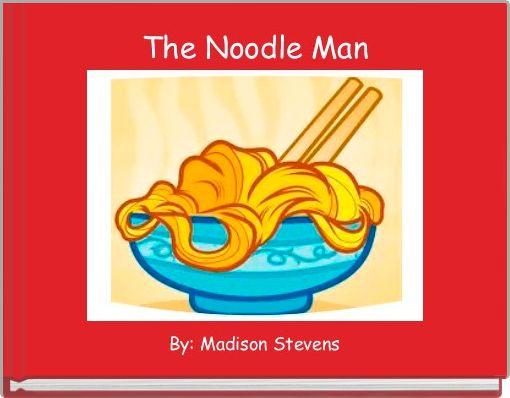The Noodle Man