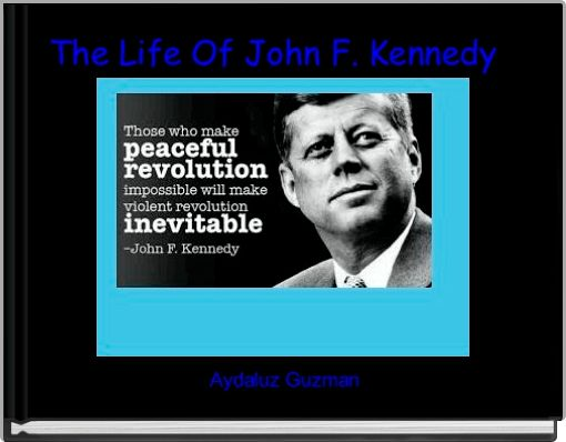 The Life Of John F. Kennedy