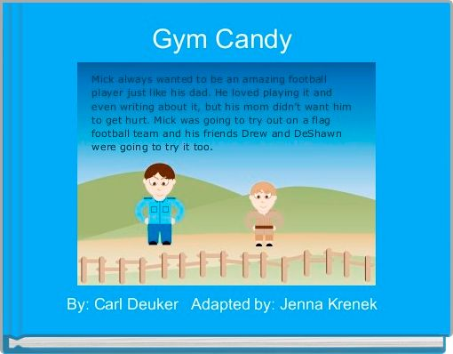 gym candy how micks dad is She is mick's mother and understands how it feels to lose his father and always tries to do whatever she can for mick mick's dad taught mick how to play football he ran into conflicts with his job then other things happened.
