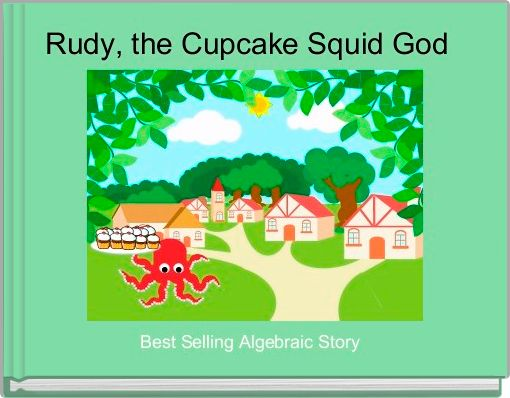 Rudy, the Cupcake Squid God