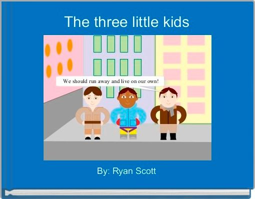 The three little kids