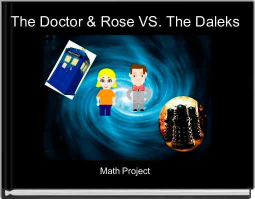 The Doctor & Rose VS. The Daleks