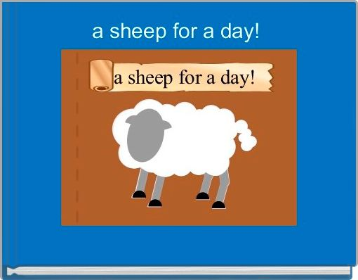 a sheep for a day!