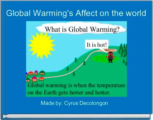 Global Warming's Affect on the world