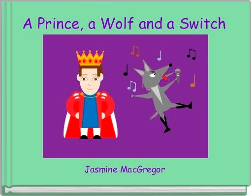 A Prince, a Wolf and a Switch