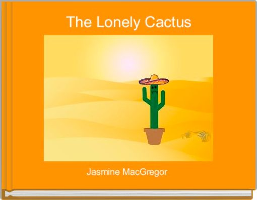 The Lonely Cactus