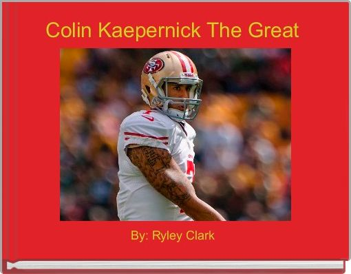 Colin Kaepernick The Great