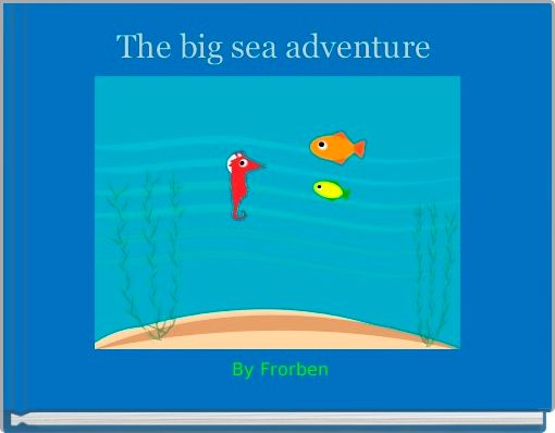 The big sea adventure