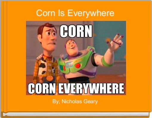 Corn Is Everywhere