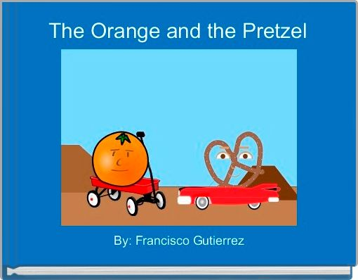 The Orange and the Pretzel