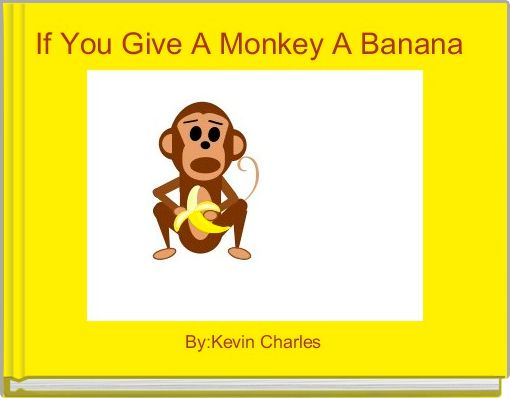 If You Give A Monkey A Banana