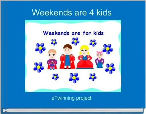 Weekends are 4 kids