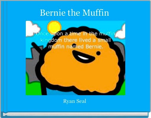 Bernie the Muffin
