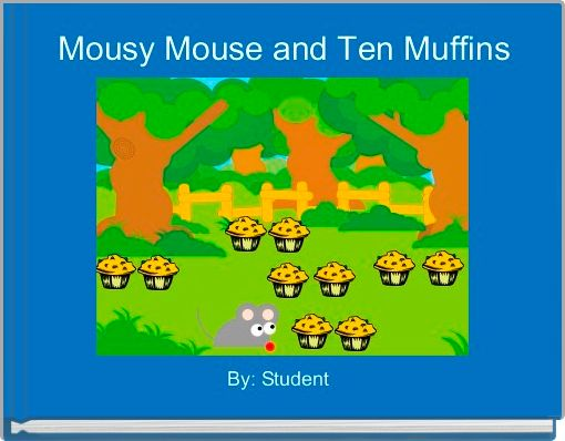 Mousy Mouse and Ten Muffins