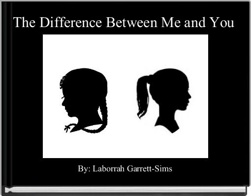 The Difference Between Me and You