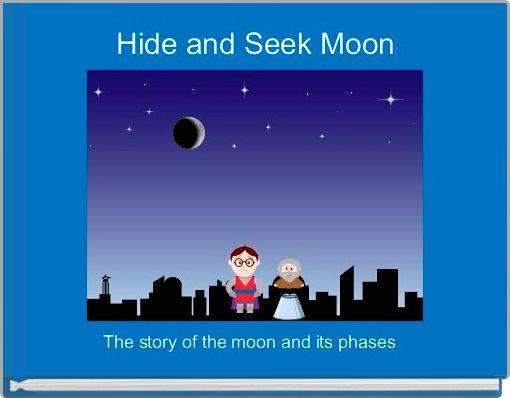 Hide and Seek Moon