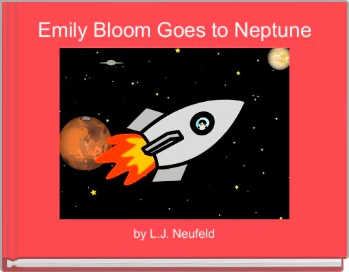 Emily Bloom Goes to Neptune