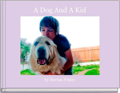 A Dog And A Kid
