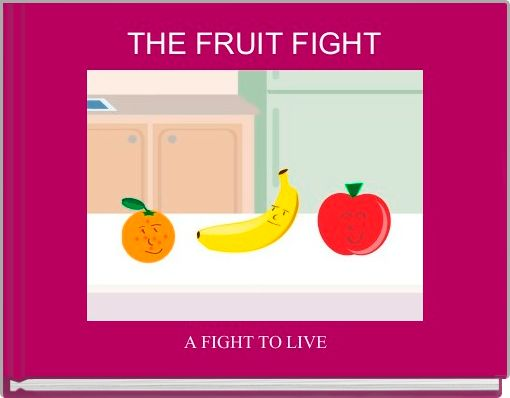 THE FRUIT FIGHT