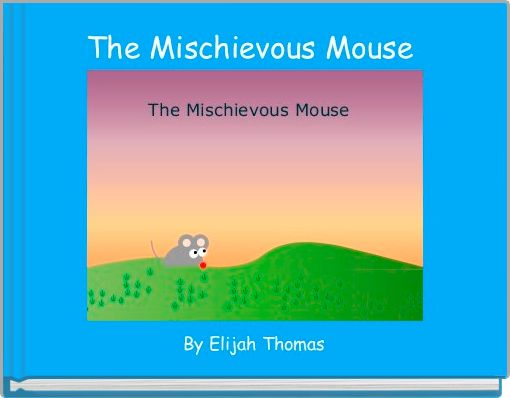 The Mischievous Mouse
