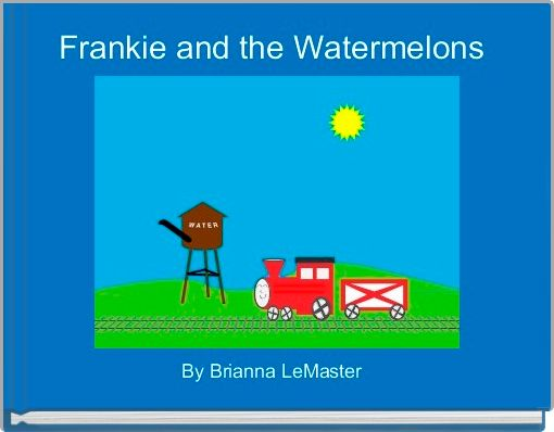 Frankie and the Watermelons