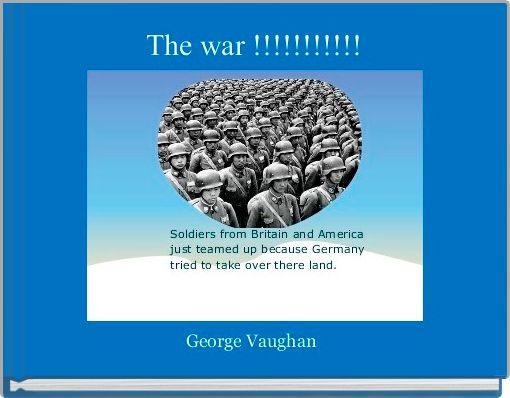 The war !!!!!!!!!!!