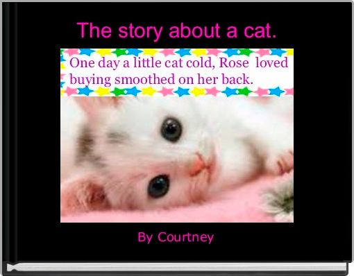 The story about a cat.