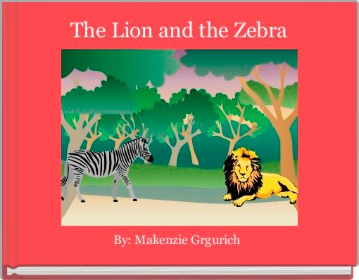 The Lion and the Zebra