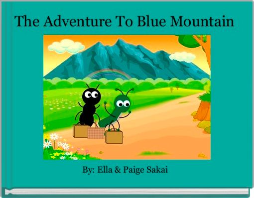 The Adventure To Blue Mountain