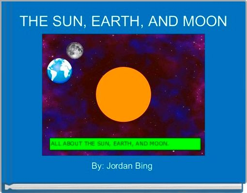 THE SUN, EARTH, AND MOON