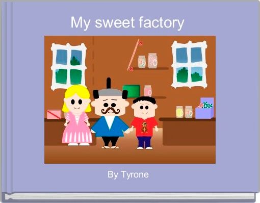 My sweet factory