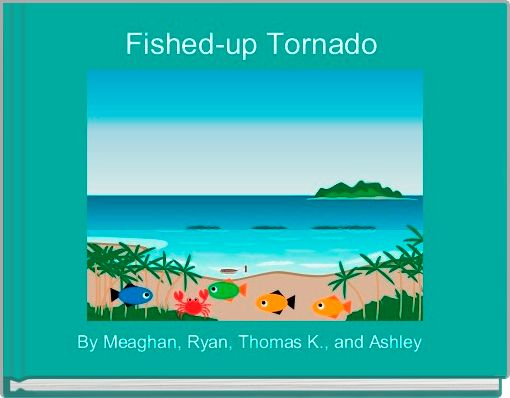 Fished-up Tornado