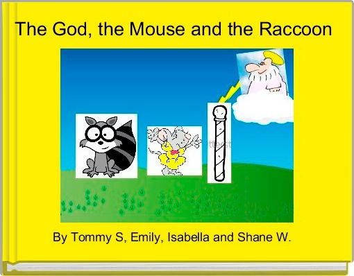 The God, the Mouse and the Raccoon