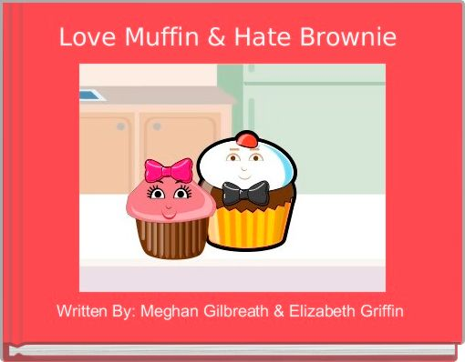 Love Muffin & Hate Brownie