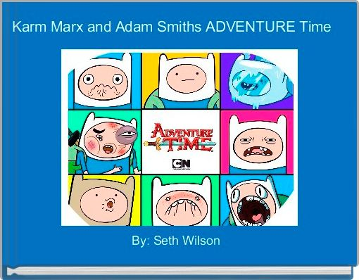 Karm Marx and Adam Smiths ADVENTURE Time