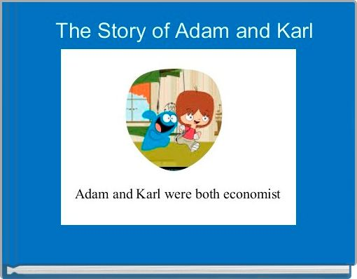 The Story of Adam and Karl