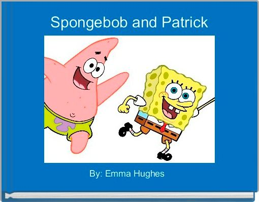 Spongebob and Patrick