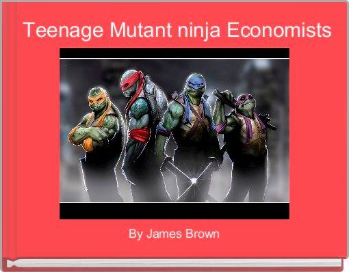Teenage Mutant ninja Economists