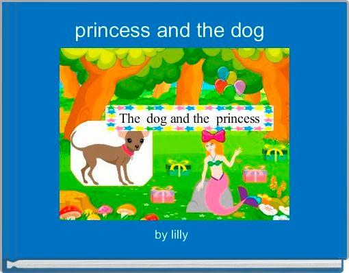 princess and the dog