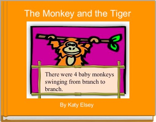 The Monkey and the Tiger