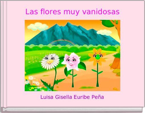 Las flores muy vanidosas