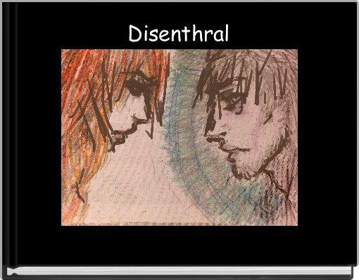 Disenthral