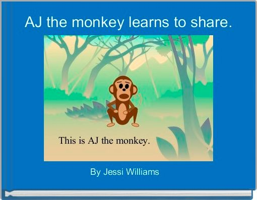 AJ the monkey learns to share.