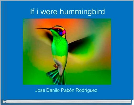 If i were hummingbird