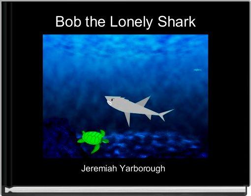 Bob the Lonely Shark