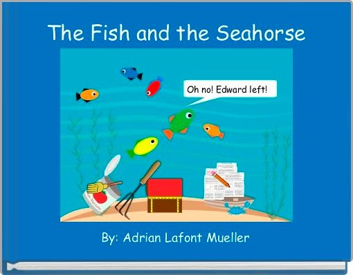 The Fish and the Seahorse