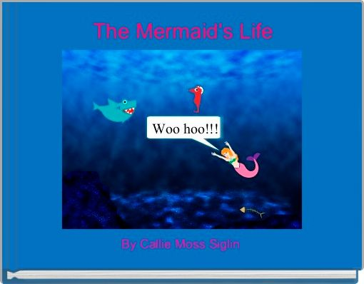 The Mermaid's Life