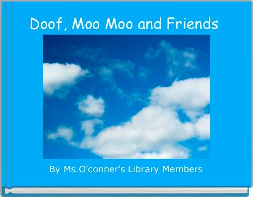 Doof, Moo Moo and Friends
