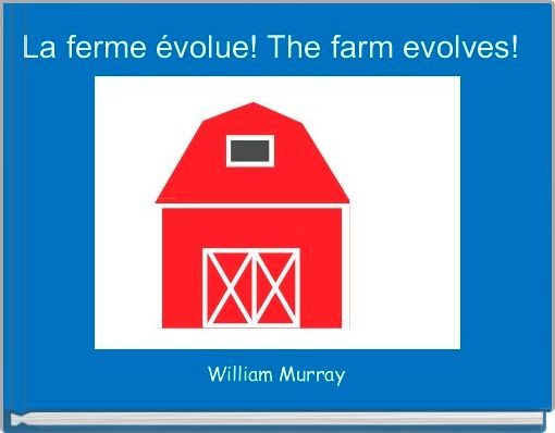 La ferme évolue! The farm evolves!