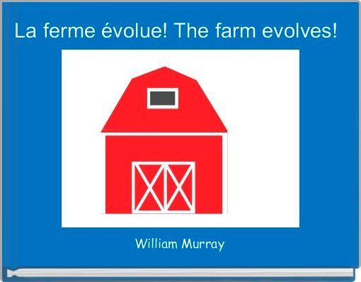 La ferme évolue! The farm evolves!